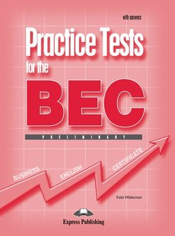 Practice Tests for the BEC Preliminary Student's Book with Answers - Kate Wakezan - 9781844663095