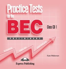 Practice Tests for the BEC Preliminary Class CDs (5) - Kate Wakezan - 9781844663101