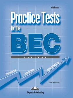 Practice Tests for the BEC Vantage Student's Book with Answers - Kate Wakezan - 9781845589158