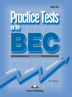 Practice Tests for the BEC Vantage Student's Book - Kate Wakezan - 9781845589295
