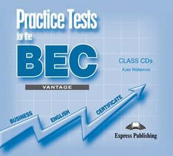 Practice Tests for the BEC Vantage Class CDs (3) - Kate Wakezan - 9781846790478