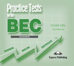 Practice Tests for the BEC Higher Class CDs (3) - Kate Wakezan - 9781846790850
