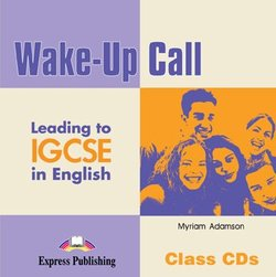 Wake-Up Call Leading to IGCSE in English Class CDs (2) - Adazson Zyriaz - 9781846795398