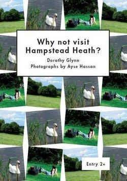 LAC2 Why not Visit Hampstead Heath - Dorothy Glynn - 9781872972060