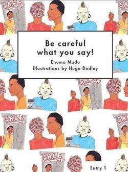 LAC1 Be Careful What You Say! - Enuma Madu - 9781872972299