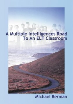 A Multiple Intelligences Road to an ELT Classroom - Michael Berman - 9781899836239