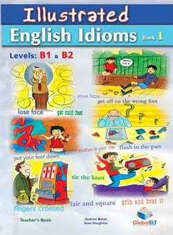 Illustrated Idioms B1 & B2 Book 1 Teacher's Book (Student's Book with Overprinted Answers) - Andrew Betsis - 9781904663324