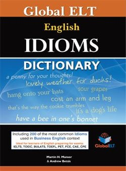 Global ELT English Idioms Dictionary - Andrew & Manser