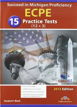 Succeed in Michigan ECPE - 15 Practice Tests Self-Study Edition (Student's Book 1 & 2
