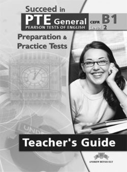 Succeed in PTE General Level 2 (B1) 10 Practice Tests Self-Study Edition (Student's Book