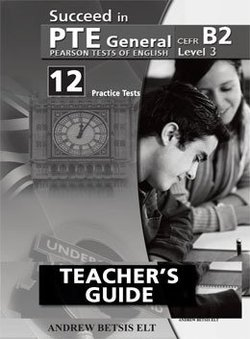 Succeed in PTE General Level 3 (B2) 12 Practice Tests Self-Study Edition (Student's Book