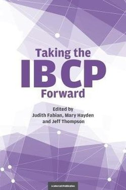 Taking the IB CP Forward - Judith A. Fabian - 9781911382348