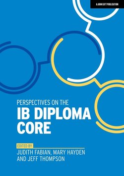 Perspectives on the IB Diploma Core - Judith Fabian - 9781912906611