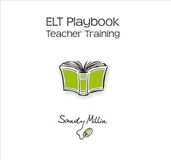 ELT Playbook Teacher Training - Sandy Millin - 9781916069800
