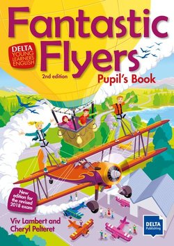Fantastic Flyers (2nd Edition - 2018 Exam) Pupil's Book -  - 9783125013919