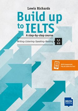 Build Up to IELTS (Band 5.5 - 6.5) with App Audio - Lewis Richards - 9783125015715