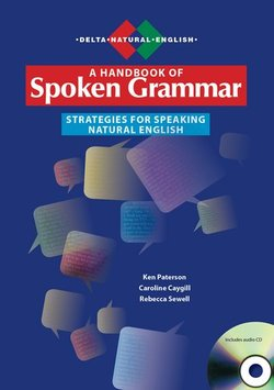 A Handbook of Spoken Grammar - Strategies for Speaking Natural English - Ken Paterson - 9783125016255