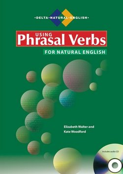 Using Phrasal Verbs for Natural English with Audio CD - Elizabeth Walter - 9783125016262