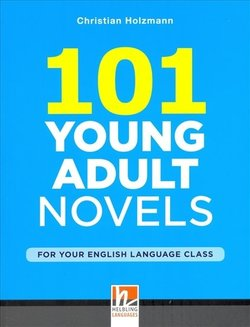 101 Young Adult Novels for your English Language Class - Christian Holzmann - 9783852725710