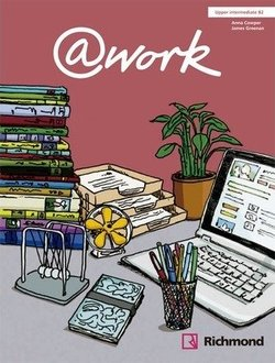 @work Upper Intermediate Student's Book with Internet Access Code - Louis Rogers - 9788466814119