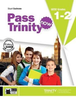 Pass Trinity Now GESE 1 - 2 Student's Book with Audio CD - Cochrane