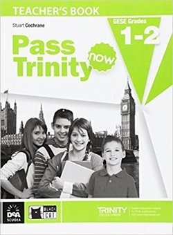 Pass Trinity Now GESE 1 - 2 Teacher's Book - Cochrane