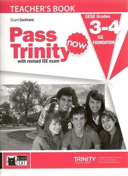 Pass Trinity Now GESE 3 - 4 ISE Foundation Teacher's Book - Cochrane