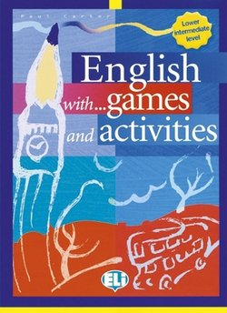 English with Games and Activities Lower Intermediate - Carter