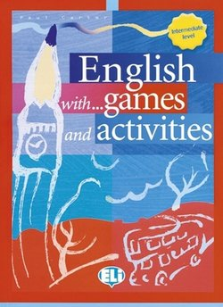 English with Games and Activities Intermediate - Carter