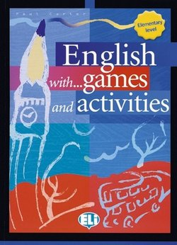 English with Games and Activities Elementary - Carter