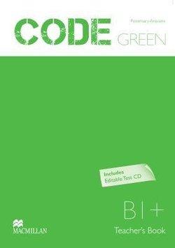 Code Green B1+ Teacher's Book with Test CD-ROM - Rose Aravanis - 9789604472956