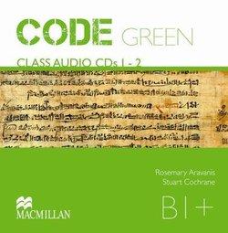 Code Green B1+ Class Audio CDs (2) - Rose Aravanis - 9789604472994