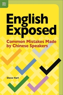 English Exposed - Common Mistakes Made by Chinese Speakers - Steve Hart - 9789888390755