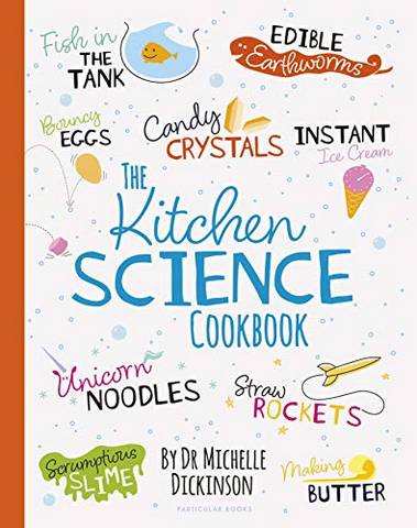 The Kitchen Science Cookbook - Dr. Michelle Dickinson - 9780241395585