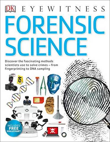 Forensic Science: Discover the Fascinating Methods Scientists Use to Solve Crimes - Chris Cooper - 9780241423639