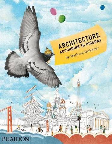 Architecture According to Pigeons - Stella Gurney - 9780714863894