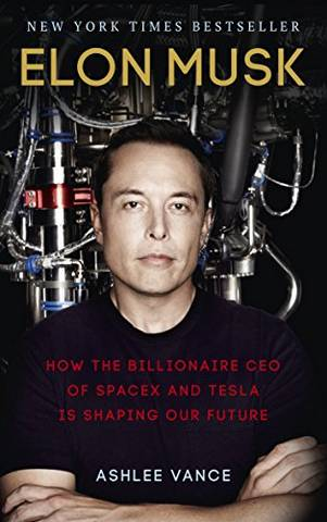 Elon Musk: How the Billionaire CEO of SpaceX and Tesla is Shaping our Future - Ashlee Vance - 9780753555644