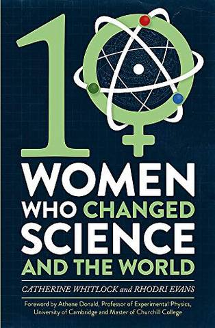 Ten Women Who Changed Science