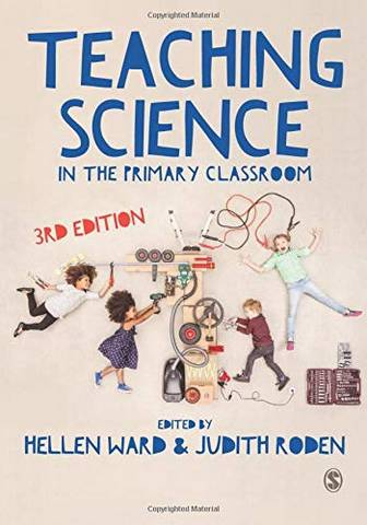 Teaching Science in the Primary Classroom - Hellen Ward - 9781473912052