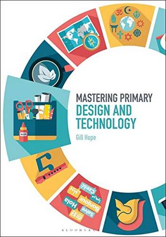 Mastering Primary Design and Technology - Gill Hope - 9781474295376