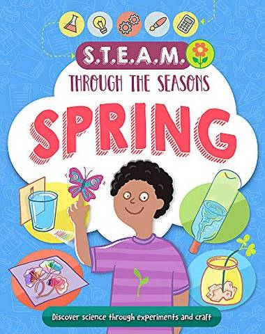 STEAM through the seasons: Spring - Anna Claybourne - 9781526309051