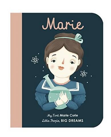 Marie Curie: My First Marie Curie - Maria Isabel Sanchez Vegara - 9781786032546