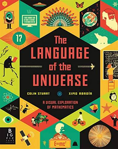The Language of the Universe: A Visual Exploration of Maths - Colin Stuart - 9781787414075