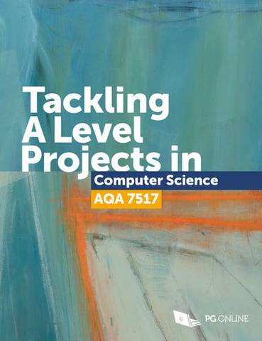 Tackling A Level Projects in Computer Science AQA 7517 -  - 9781910523209