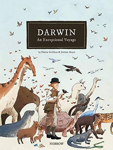 Darwin: An Exceptional Voyage - Fabien Grolleau - 9781910620502