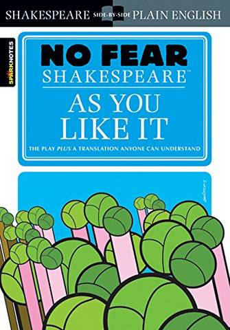 As You Like It (No Fear Shakespeare) - SparkNotes - 9781411401044