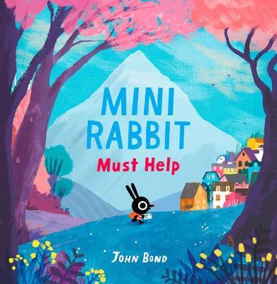 Mini Rabbit Must Help (Mini Rabbit) - John Bond - 9780008264895