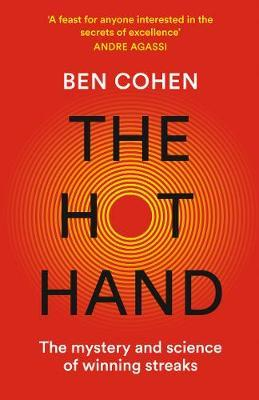 The Hot Hand: The Mystery and Science of Winning Streaks - Ben Cohen - 9780008285296