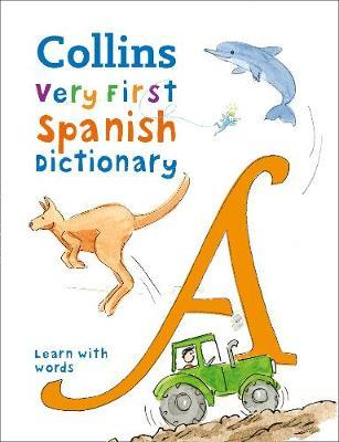 Collins First Spanish Dictionary: 500 first words for ages 5+ - Collins Dictionaries - 9780008312725