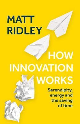 How Innovation Works - Matt Ridley - 9780008334819